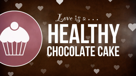Love is a healthy chocolate cake.
